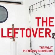 """นิทรรศการ """"The Leftover"""""""