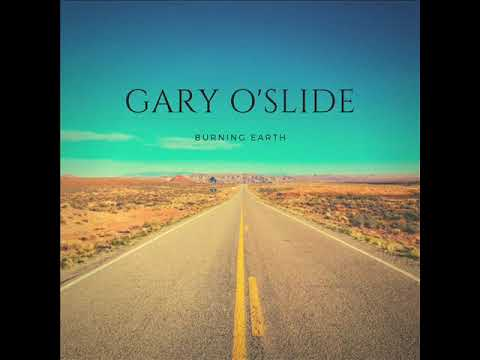 Gary O'slide   Burning Earth - Western song