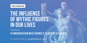 Free Webinar: The Influence of Mythic Figures in Our Lives