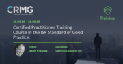 Certified Practitioner Training in the ISF Standard of Good Practice
