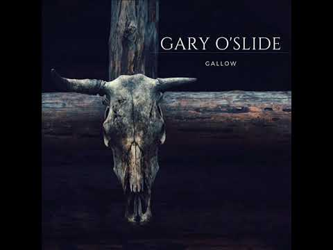 Gary O'slide   Gallow
