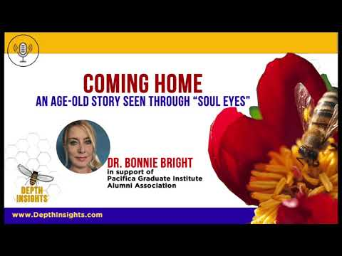 Coming Home: An Age-Old Story Seen Through Soul Eyes--An Archetypal Perspective by Bonnie Bright PhD