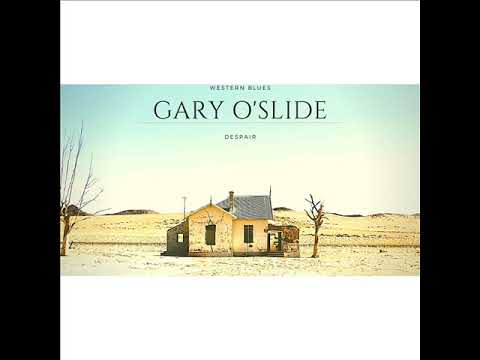 Gary O'slide   Despair
