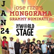 "Jose Rizo's MONGORAMA @ The ""renewed"" World STAGE Fri., Jan. 24th 9PM ~"