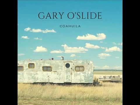 Gary O'slide   Coahuila