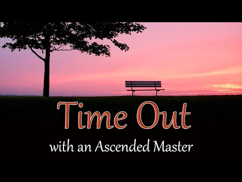 Time Out with an Ascended Master