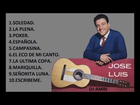 JOSE LUIS Y SU GUITARRA  SUS MEJORES 10 CANCIONES  BY DJ AMBI