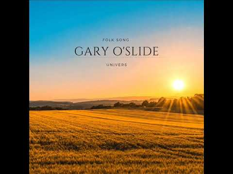 Gary O'slide   Univers