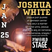 "JOSHUA WHITE Trio w/ Henry ""Skipper"" Franklin & Tyler Kreutel @ The ""renewed"" World STAGE"