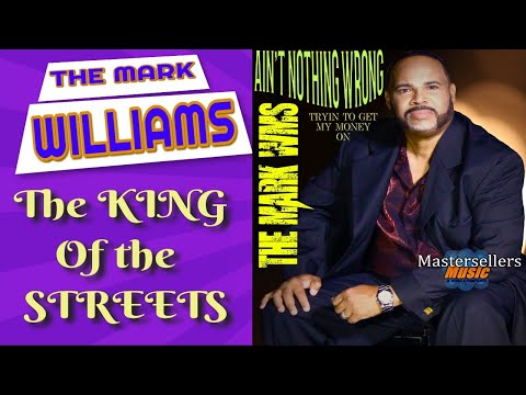 THE MARK WILLIAMS - AIN'T NOTHING WRONG (Trying to get my money on)