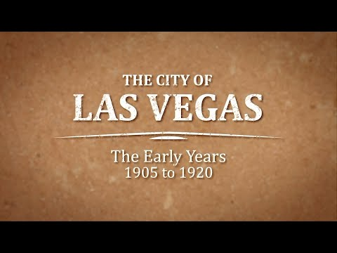 The City of Las Vegas: The Early Years
