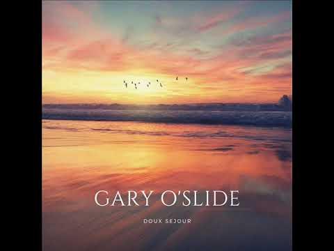 Gary O'slide   Doux Séjour