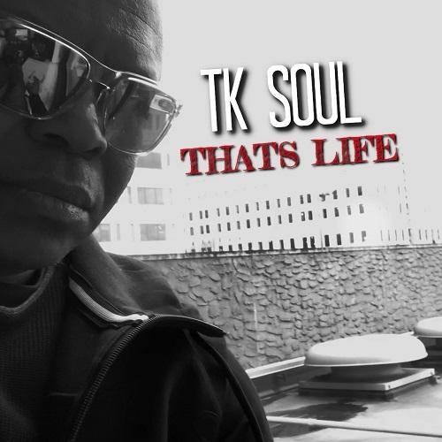 "[NEW MUSIC] T.K. SOUL - ""THAT'S LIFE"" | @mikeellispeaks"