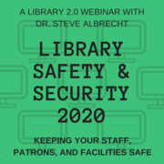 WEBINAR: Library Safety & Security 2020 (RECORDING NOW AVAILABLE, CLICK JOIN TO PURCHASE)