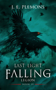 Last Light Falling - Legion, Book IV