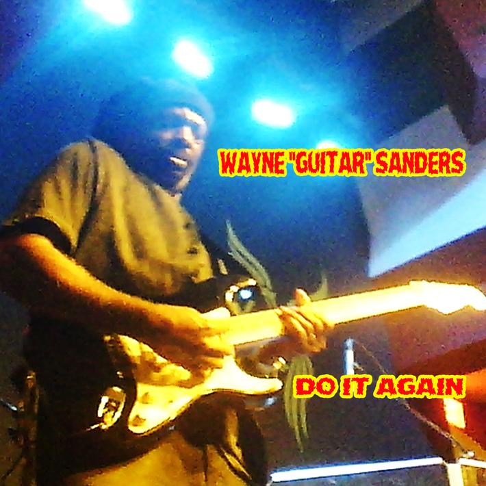 """Wayne""""Guitar"""" Sanders, Do It Again"""