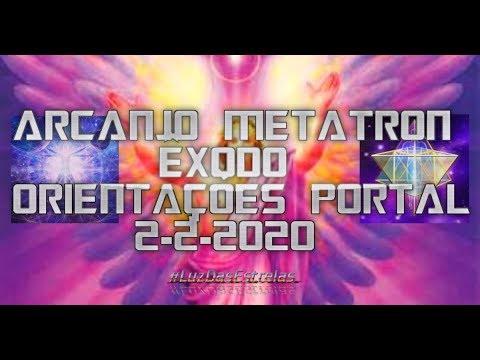 ARCANJO METATRON   ÊXODO ORIENTAÇÕES PORTAL 2 2 2020