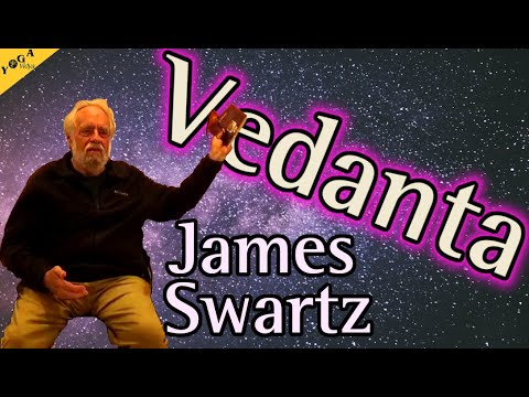 Big Picture of Vedanta - James Swartz - Yoga of Love, Advaita Vedanta, Bhakti Sutra Narada