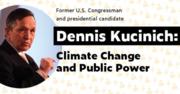 Dennis Kucinich: Climate Change & Public Power