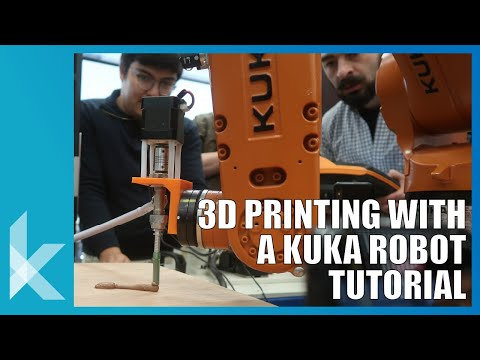 3D Printing and Extrusion with a KUKA Robot Tutorial