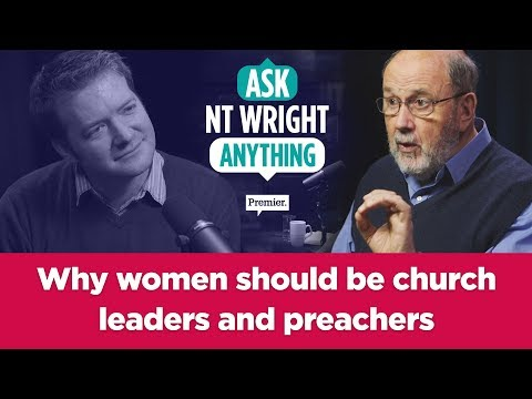 Why Women Should Be Church Leaders and Preachers