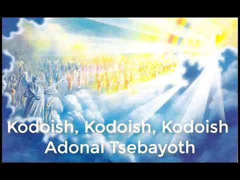 Mantra Kodoish, Kodoish, Kodoish, Adonai Tsebayoth