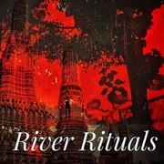 """นิทรรศการ """"River Rituals"""""""
