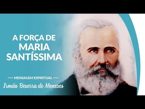 Dr. Bezerra de Menezes (Espírito) destaca a força de Maria Santíssima