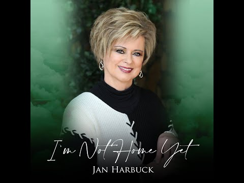 """I'm Not Home Yet"" CD Audio Sample Video by Jan Harbuck"