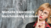 Become a Certified Matchmaker through Michelle Valentine's Matchmaking Academy