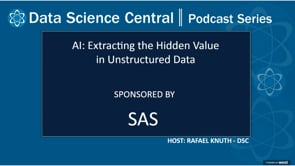 DSC Podcast Series: AI: Extracting the Hidden Value in Unstructured Data
