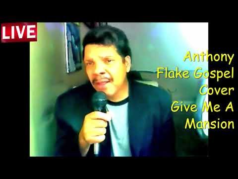 Give Me A Mansion Cover..Anthony Flake