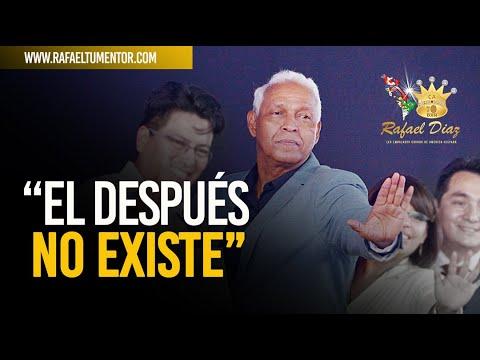 El después NO EXISTE - Rafael Diaz Embajador Corona DXN