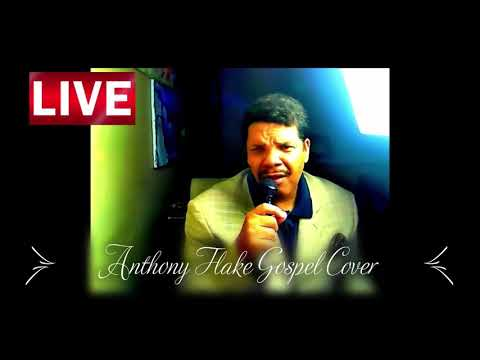 Gospel cover By Anthony Flake