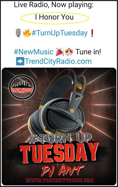 Trend City Radio _Turn Up Tuesday_I Honor You By Corey p.k.a Magnificent