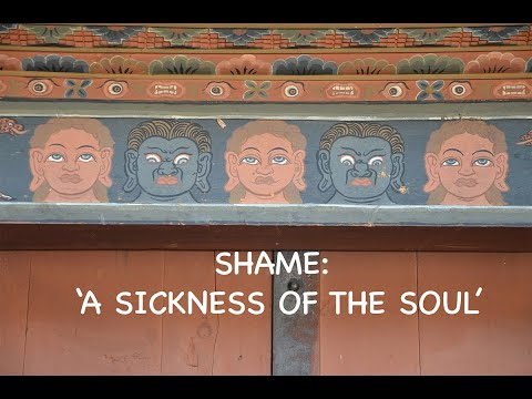 Shame: 'A Sickness of the Soul'