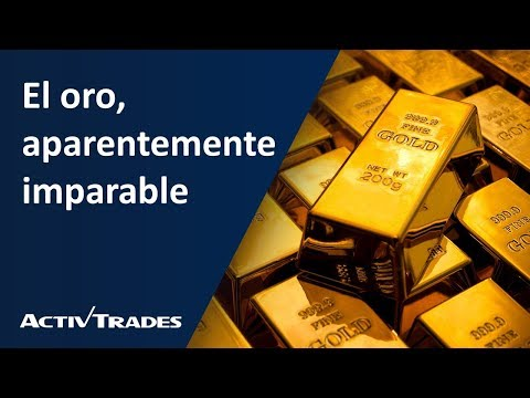 Video Análisis: El oro, aparentemente imparable