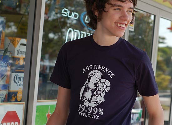 Someone wearing a t-shirt: 'Abstinence: 99.99% effective' with picture of Madonna and Child