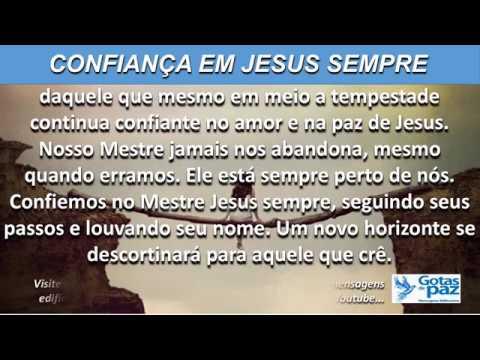 CONFIANÇA EM JESUS SEMPRE(ÁUDIO) - GOTASDEPAZ - MENSAGENS EDIFICANTES