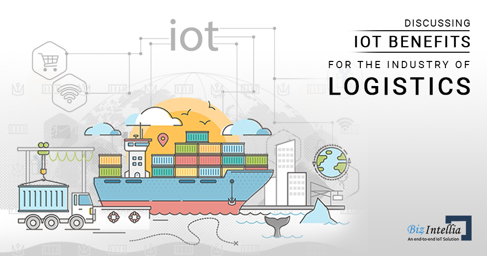 Discussing IoT Benefits for the Industry of Logistics