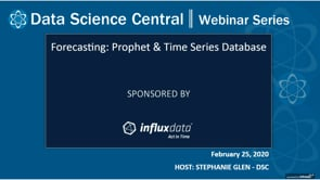 DSC Webinar Series: Forecasting: Prophet & Time Series Database