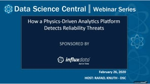DSC Webinar Series: How a Physics-Driven Analytics Platform Detects Reliability Threats