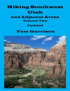 Hiking Southwest Utah and Adjacent Areas, Volume Two Updated
