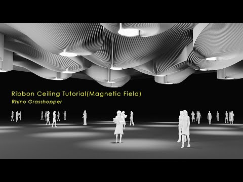 [Tutorial] Magnetic Field Ribbon Ceiling in Rhino_Grasshopper