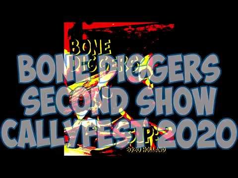 Bone Diggers  2e Show Callyfest  BCB SJP; 2020