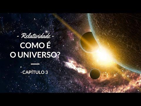 Relatividade - Como é o universo? | Astronomia #3