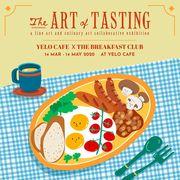 """นิทรรศการ """"The Art of Tasting"""""""