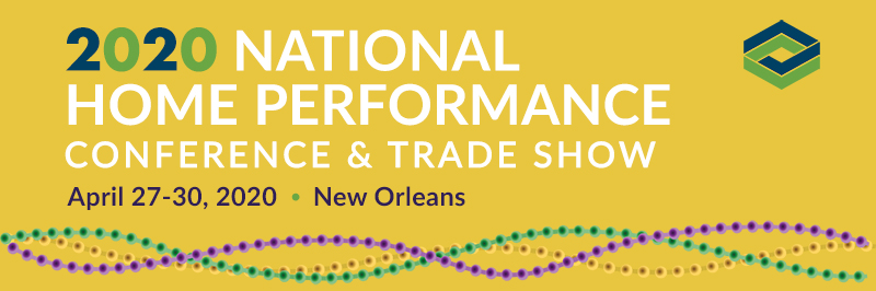 The 2020 National Home Performance Conference and Trade Show has been Canceled