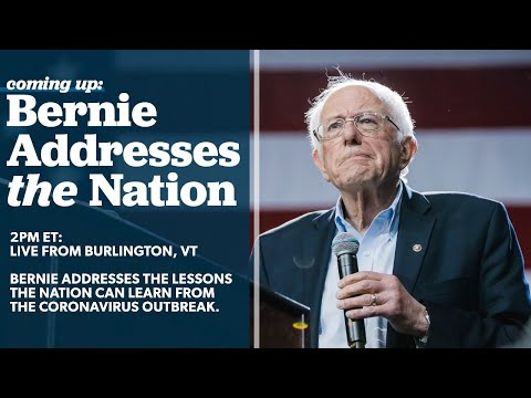 Senator Bernie Sanders Lessons to learn CORONAVIRUS NATIONAL Adress