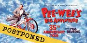 Pee Wee's Big Adventure with Paul Reubens live POSTPONED